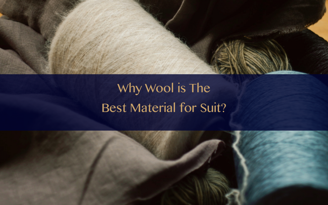 Why wool is the best material for suits