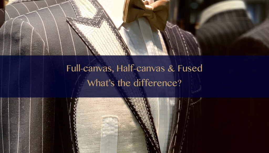 Full-canvas, half-canvas and fused suits. What to choose?