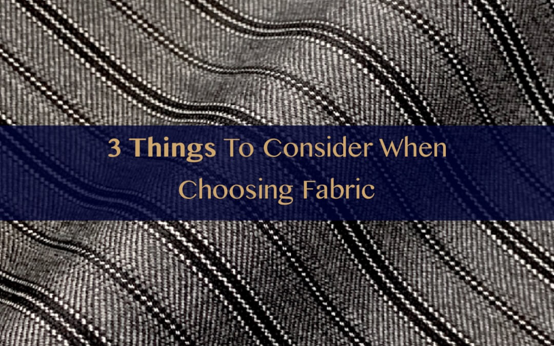 Three things to consider when choosing the fabric for your suit