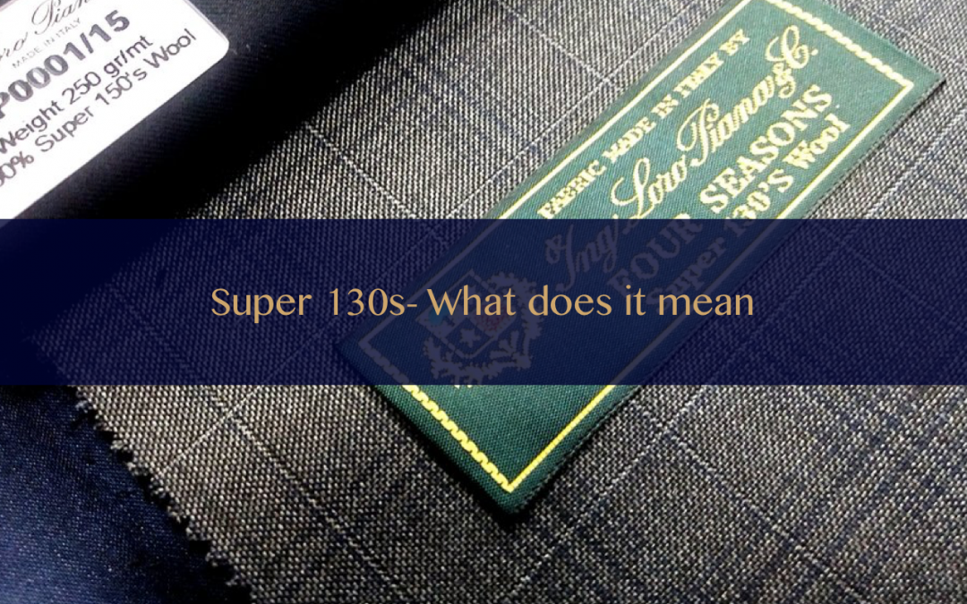 Super 130s – What does it mean?