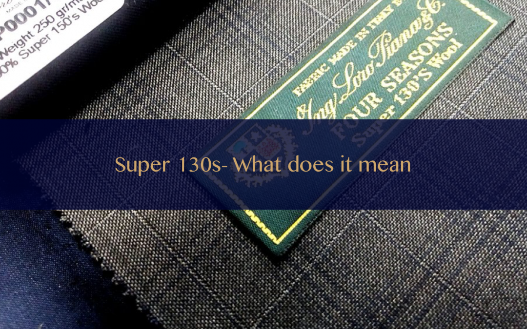 "What does ""Super 130s"" mean?"