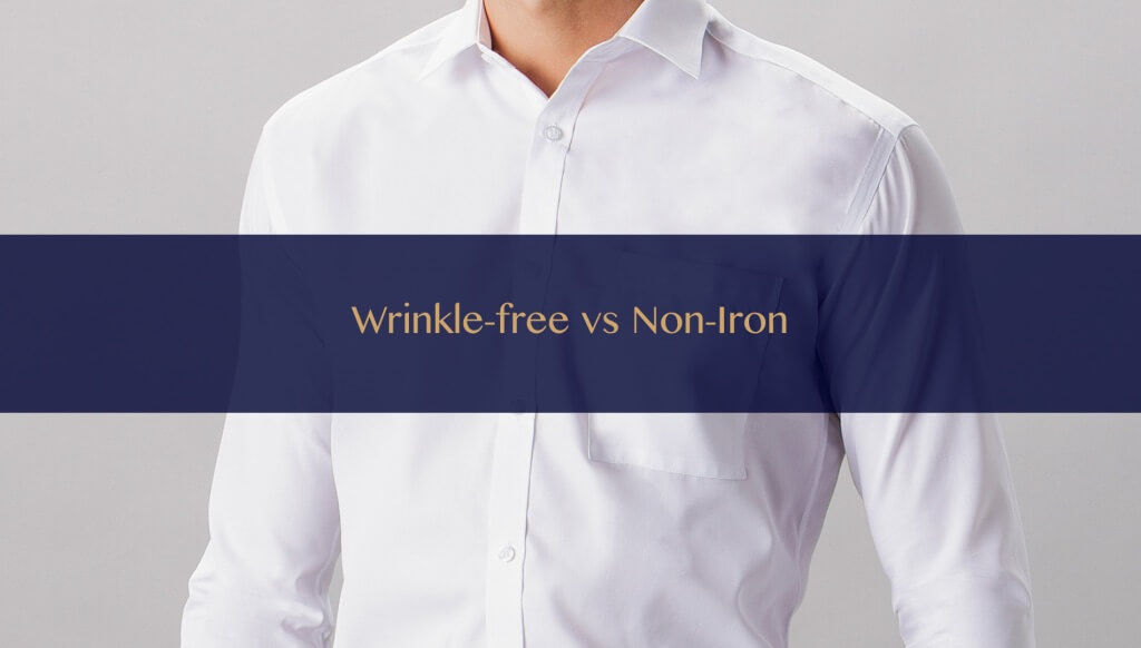 Wrinkle-free vs Non-iron